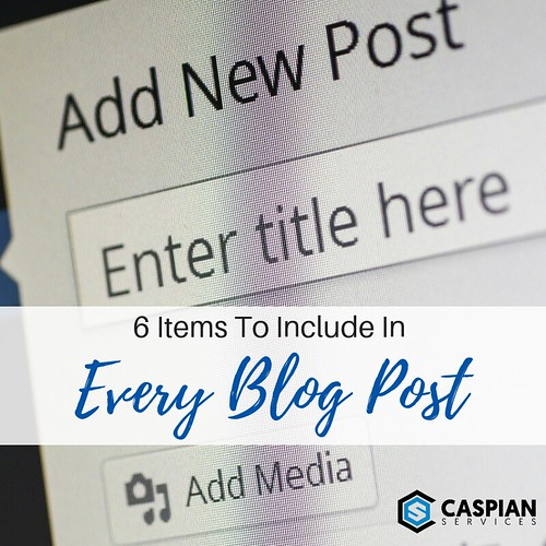6 Items To Include In Every Blog Post | by caspianservices