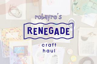 renegade craft haul | by robayre