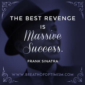 Positive Quotes The Best Revenge Is Massive Success Fr Flickr