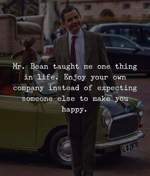Best Positive Quotes Mr Bean Taught Me One Thing In Lif Flickr