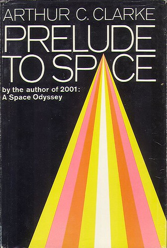 Clarke, Arthur C. - Prelude to Space (1970 HB)