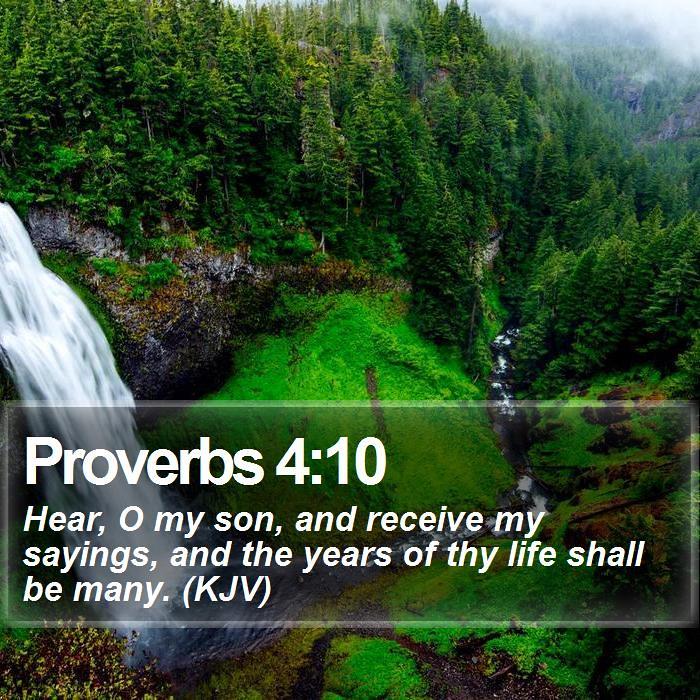 Daily Bible Verse - Proverbs 4:10 | Proverbs 4:10 Hear, O my… | Flickr