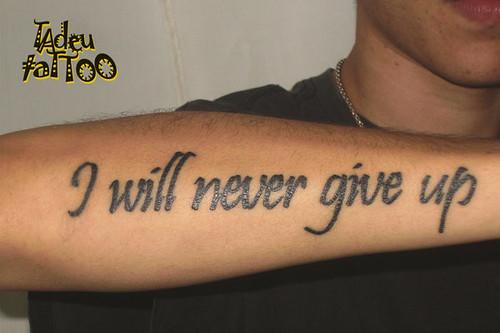I Will Never Give Up Tadeu Tattoo Bergson Bicalho Flickr