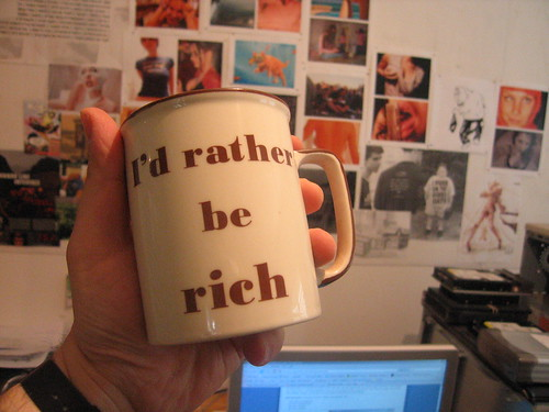I'd Rather Be Rich | by gawd