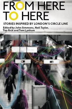From Here to Here - Stories inspired by London's Circle Line
