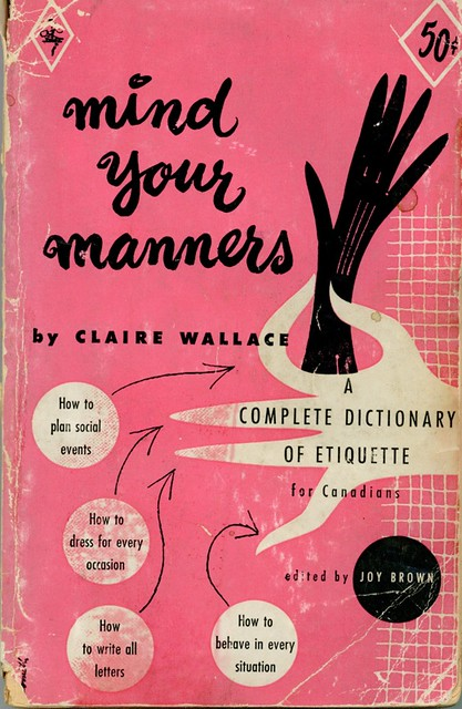 Mind Your Manners >> Mind Your Manners By Claire Wallace 1953 An A To Z Canad