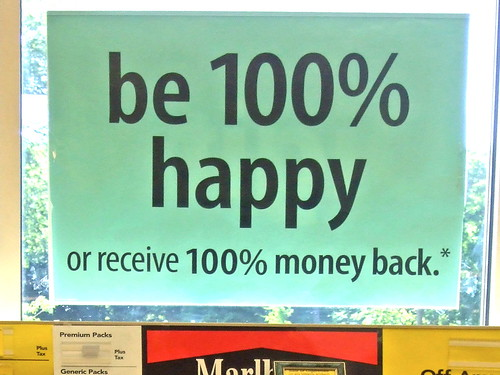 be 100% happy or receive 100% money back.*