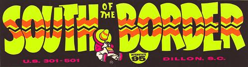South of the Border - Dillon South Carolina - Bumper Sticker - 1980s | by JasonLiebig