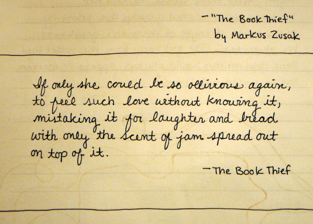 quote from the book thief. | From "|1024|734|?|en|2|7ed950e4925c7ba55a12ccf923ba3071|False|UNLIKELY|0.3162059783935547