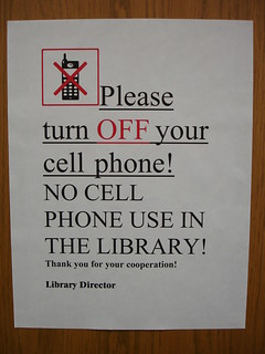 NO CELL PHONE USE IN THE LIBRARY! | by Travelin' Librarian