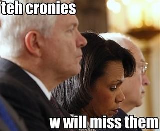 Teh Cronies, W Will Miss Them