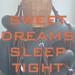 Tentoonstelling SWEET DREAMS SLEEP TIGHT