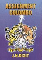 """""""Assignment Colombo"""" by J.N. Dixit 