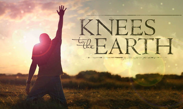 Knees to the Earth
