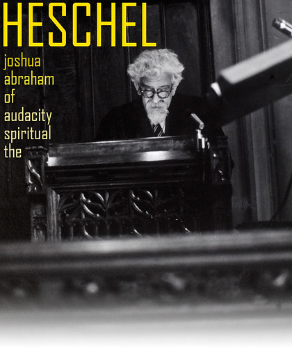 The Spiritual Audacity of Abraham Joshua Heschel | by On Being