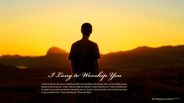 Long to Worship You