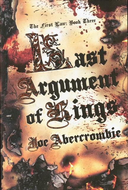 Abercrombie, Joe - Last Argument of Kings (2008 TPB)