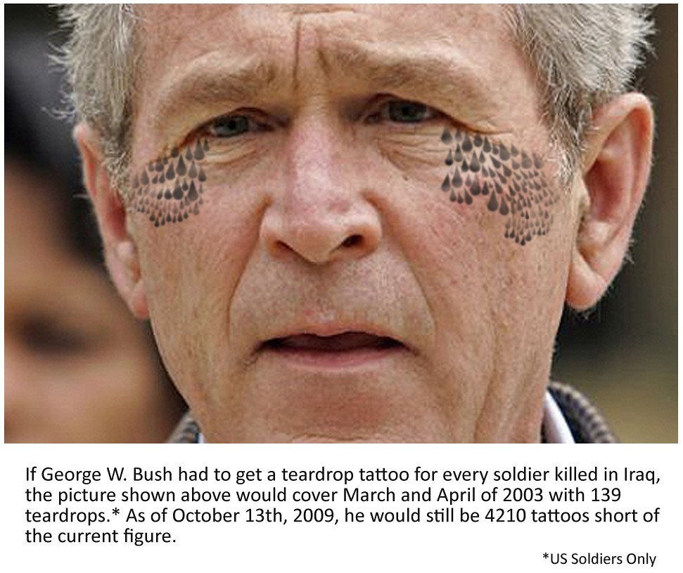 If George Bush Got A Teardrop Tattoo For Every Soldiers D
