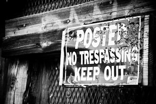 Posted No Trespassing Keep Out | by weiglen