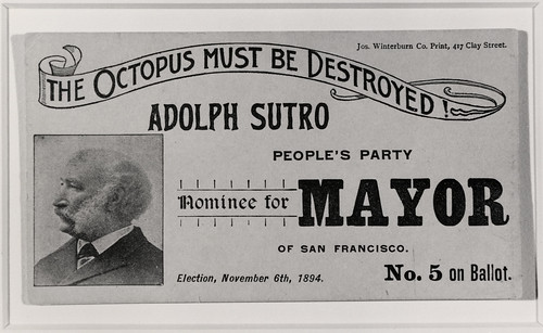 wjhc1968-003-ar1-001: The Octopus Must Be Destroyed, Adolph Sutro People's Party Nominee for Mayor of San Francisco (1894) | by MagnesMuseum