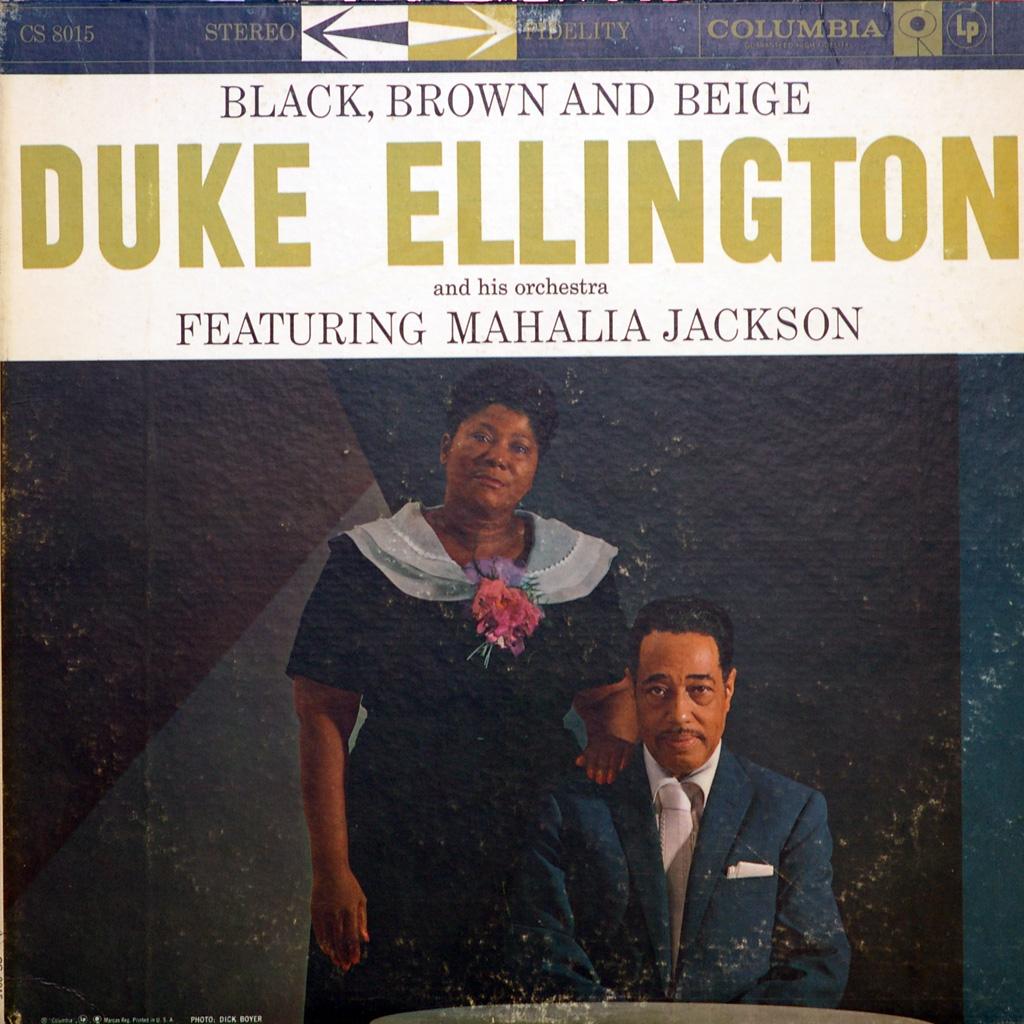 Black, Brown and Beige. Duke Ellington. Mahalia Jackson.