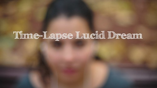 Lucid Dream Time-Lapse