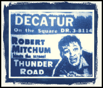 Thunder Road Now Playing at The Decatur Theatre by -WHITEFIELD-