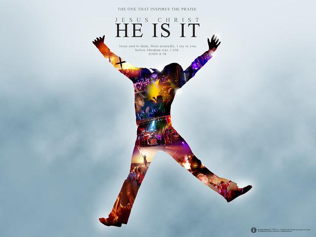 HE IS IT