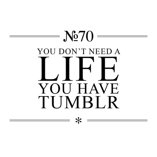 N° 70 Tumblr   by The Nothing Corporation