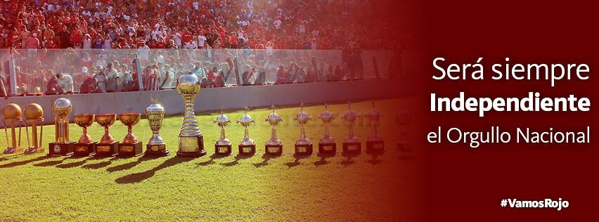 06470b36cd72 ... Será siempre Independiente el Orgullo Nacional