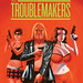 The Troublemakers by Gilbert Hernandez