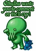 Cthulhu quiere que comentes, de lo contrario llorará T.T