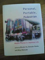 Personal, Portable, Pedestrian. Mobile Phones in Japanese Life