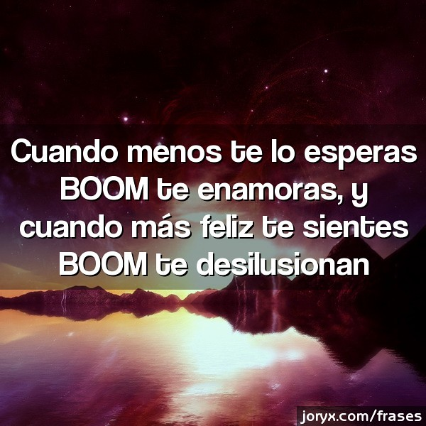 Cuando Menos Te Lo Esperas Boom Te Enamoras Y Cuando Más