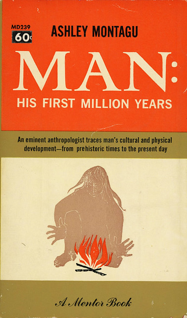 Mentor Books MD 239 - Ashley Montagu - Man: His First Million Years