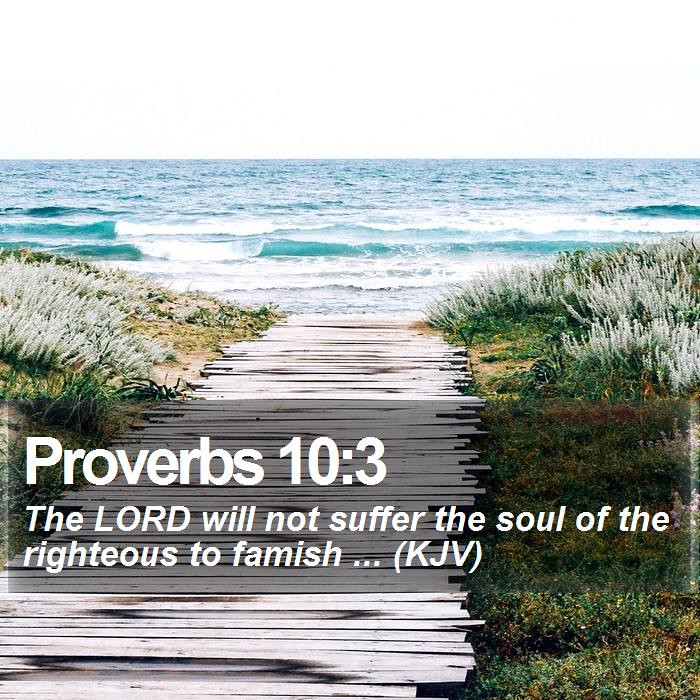 Daily Bible Verse - Proverbs 10:3 | Proverbs 10:3 The LORD w
