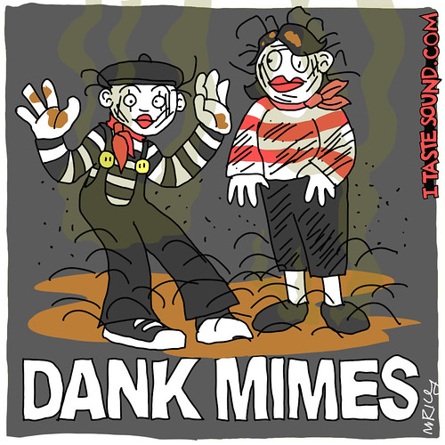 dank_mimes | by Mike Riley