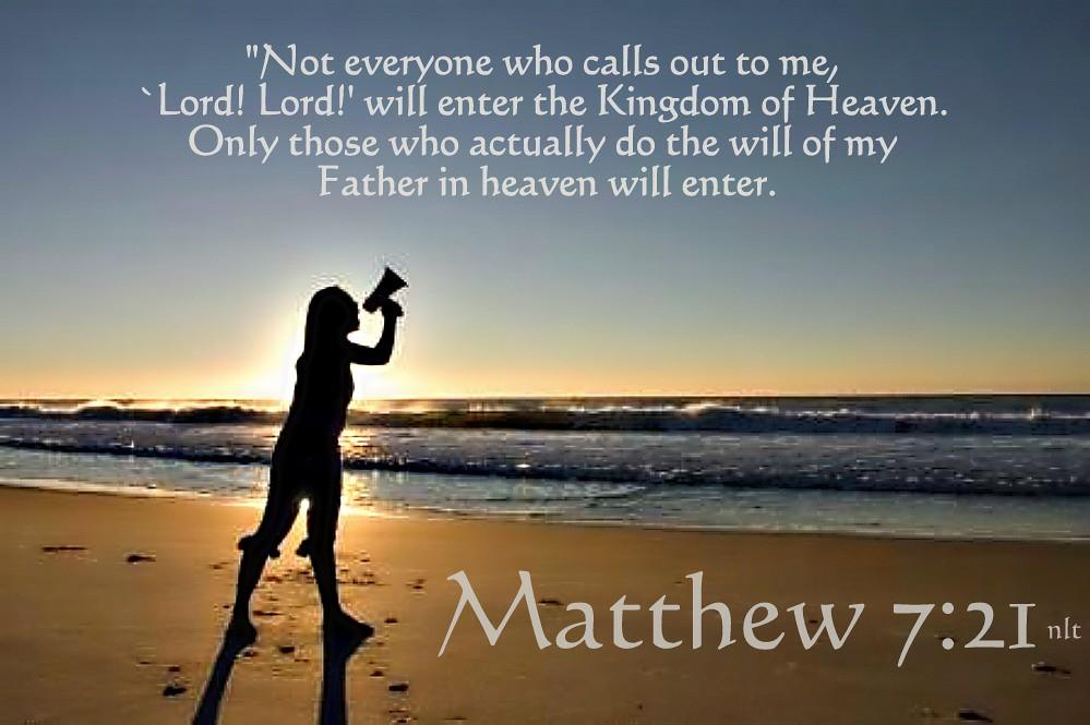Matthew 7:21 nlt