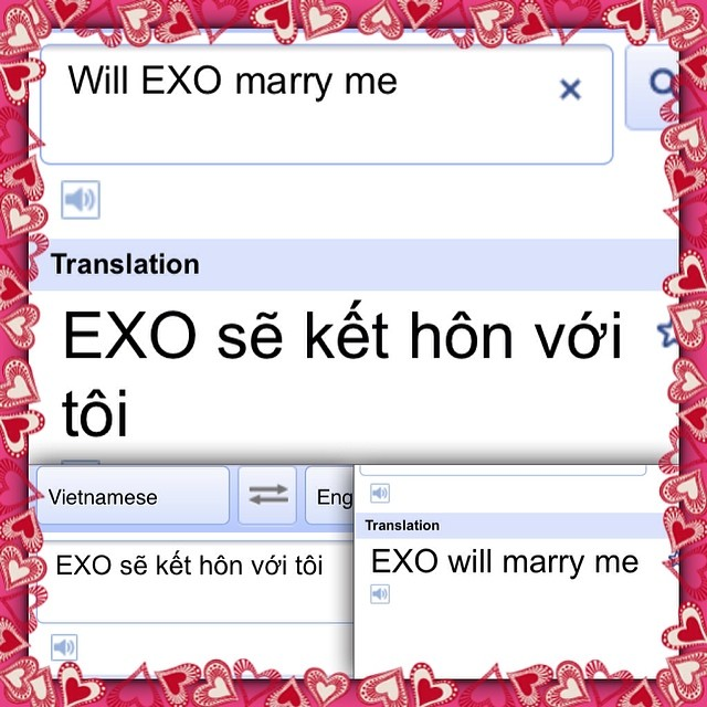 1 Search on Google Translate 'Will EXO marry me' 2 Transla