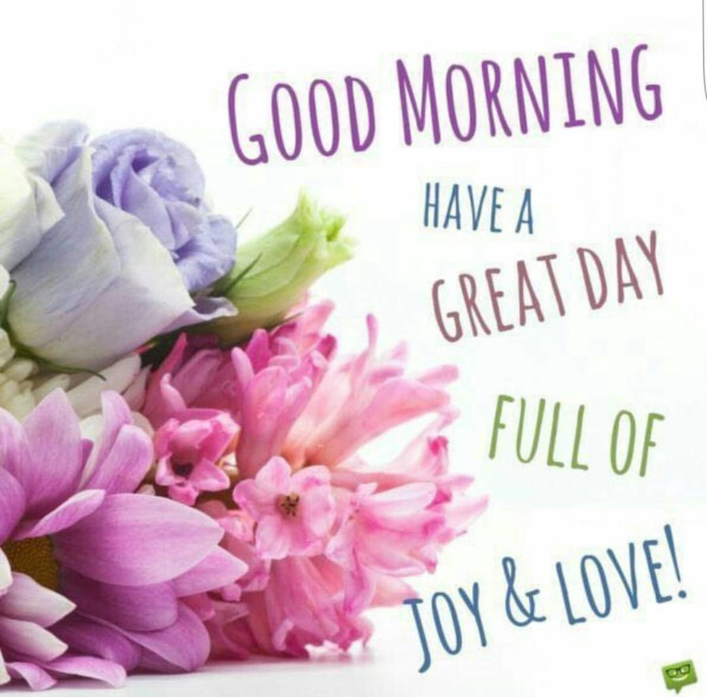 Morning have a great day full of joy love and happinessbl…   Flickr