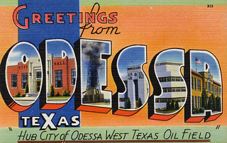 Greetings from Odessa, Texas,