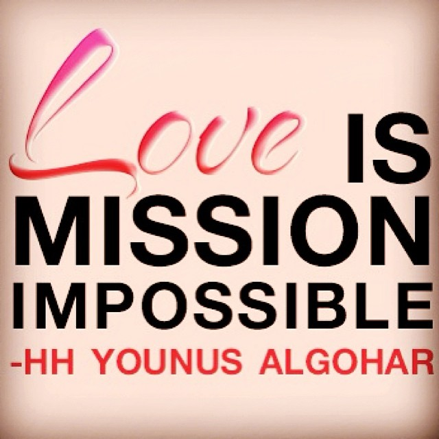 His Holiness Younus AlGohar on Mission Impossible: Quote of the Day