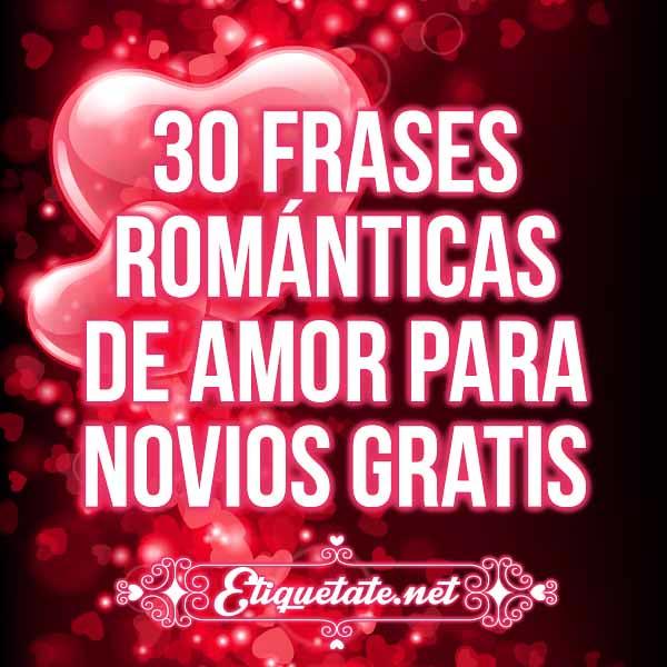 30 Frases Románticas De Amor Para Novios Gratis 30 Frases