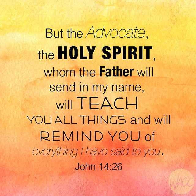 But the Advocate, the Holy Spirit, whom the Father will se ...