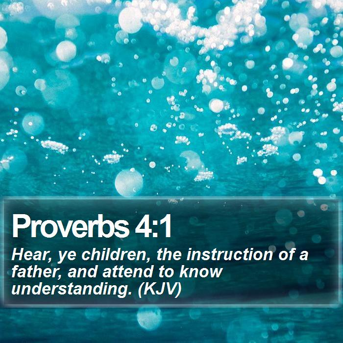 Daily Bible Verse - Proverbs 4:1 | Proverbs 4:1 Hear, ye chi… | Flickr