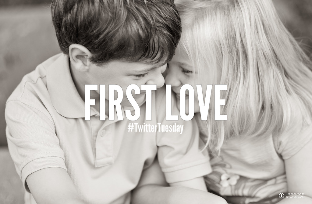 Twitter Tuesday: First Love
