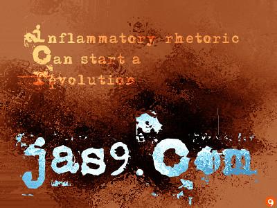 inflammatory rhetoric can start a revolution