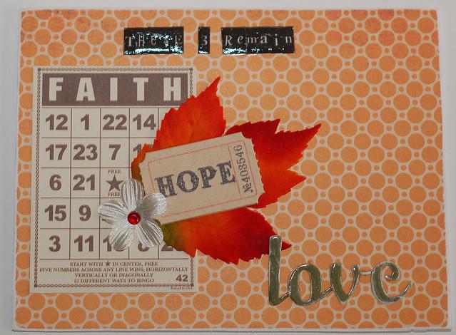 These 3 Remain: Faith, Hope, Love