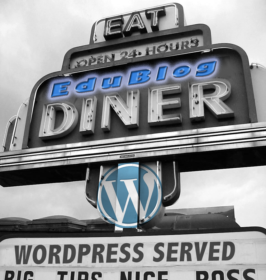 It's All You Can WordPress at the EduBlog Diner