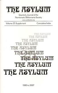 The Asylum v25 Supplement | by Numismatic Bibliomania Society